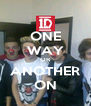 ONE WAY OR ANOTHER ON - Personalised Poster A4 size