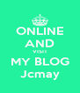 ONLINE AND VISIT MY BLOG Jcmay - Personalised Poster A4 size