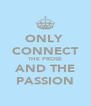 ONLY  CONNECT THE PROSE AND THE PASSION - Personalised Poster A4 size