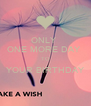 ONLY  ONE MORE DAY  TO YOUR BIRTHDAY  - Personalised Poster A4 size