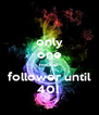 only one more  follower until 40!  - Personalised Poster A4 size