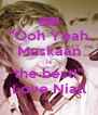 """""""Ooh Yeah Muskaan is the best!"""" Love Niall - Personalised Poster A4 size"""