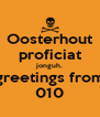 Oosterhout proficiat jonguh. greetings from 010 - Personalised Poster A4 size