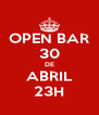 OPEN BAR 30 DE ABRIL 23H - Personalised Poster A4 size