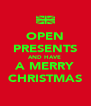 OPEN PRESENTS AND HAVE  A MERRY CHRISTMAS - Personalised Poster A4 size