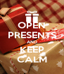 OPEN PRESENTS AND KEEP CALM - Personalised Poster A4 size