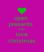 open  presents  AND love christmas - Personalised Poster A4 size