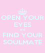 OPEN YOUR EYES and FIND YOUR SOULMATE - Personalised Poster A4 size