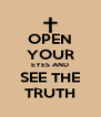 OPEN YOUR EYES AND SEE THE TRUTH - Personalised Poster A4 size