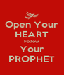 Open Your HEART Follow Your PROPHET - Personalised Poster A4 size