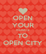 OPEN YOUR HEARTS TO OPEN CITY - Personalised Poster A4 size