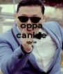 oppa cankle style   - Personalised Poster A4 size