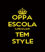 OPPA ESCOLA CRESCER TEM STYLE - Personalised Poster A4 size