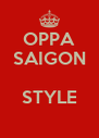 OPPA SAIGON  STYLE  - Personalised Poster A4 size