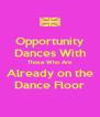Opportunity Dances With Those Who Are Already on the Dance Floor - Personalised Poster A4 size