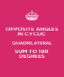 OPPOSITE ANGLES IN CYCLIC QUADRILATERAL SUM TO 180 DEGREES - Personalised Poster A4 size