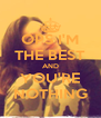 OPS I'M THE BEST AND YOU'RE NOTHING - Personalised Poster A4 size
