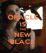 ORACLE IS THE NEW BLACK - Personalised Poster A4 size