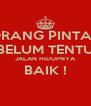 ORANG PINTAR BELUM TENTU JALAN HIDUPNYA BAIK !  - Personalised Poster A4 size