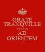 ORATE TRANQVILLE VERSVS AD ORIENTEM - Personalised Poster A4 size