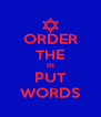 ORDER THE IN PUT WORDS - Personalised Poster A4 size