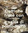 Ostriche fritte con rucola fritta e salsa di pomodorro - Personalised Poster A4 size