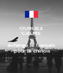 OUBLIEZ CALME et échange le français  pour le chinois - Personalised Poster A4 size