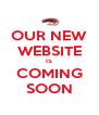 OUR NEW WEBSITE IS COMING SOON - Personalised Poster A4 size