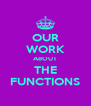 OUR WORK ABOUT THE FUNCTIONS - Personalised Poster A4 size