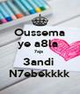 Oussema ye a8la  7aja  3andi  N7ebekkkk - Personalised Poster A4 size