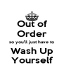 Out of Order so you'll just have to Wash Up Yourself - Personalised Poster A4 size