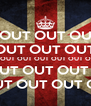 OUT OUT OU OUT OUT OUT OUT OUT OUT OUT OUT O OUT OUT OUT O OUT OUT OUT OU - Personalised Poster A4 size