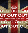 OUT OUT OU UT OUT OUT OUT OUT OUT OUT OUT OUT OUT O OUT OUT OUT OUT OUT OUT OUT OUT OUT - Personalised Poster A4 size