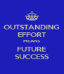 OUTSTANDING EFFORT MEANS FUTURE SUCCESS - Personalised Poster A4 size