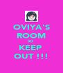 OVIYA'S ROOM SO  KEEP  OUT !!! - Personalised Poster A4 size