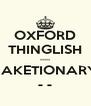 OXFORD THINGLISH ----- JAKETIONARY - - - Personalised Poster A4 size