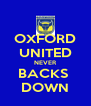 OXFORD UNITED NEVER BACKS  DOWN - Personalised Poster A4 size