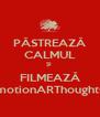 PĂSTREAZĂ CALMUL ŞI  FILMEAZĂ motionARThoughts - Personalised Poster A4 size