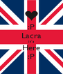 :P Lacra It`s Here :P - Personalised Poster A4 size