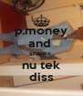 p.money and  shanks  nu tek diss - Personalised Poster A4 size