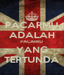 PACARMU ADALAH PACARKU YANG TERTUNDA - Personalised Poster A4 size