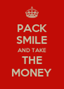 PACK SMILE AND TAKE THE MONEY - Personalised Poster A4 size