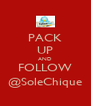PACK UP AND FOLLOW @SoleChique - Personalised Poster A4 size