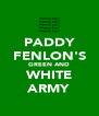 PADDY FENLON'S GREEN AND WHITE ARMY - Personalised Poster A4 size