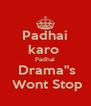 """Padhai karo  Padhai  Drama""""s  Wont Stop - Personalised Poster A4 size"""