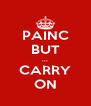 PAINC BUT ... CARRY ON - Personalised Poster A4 size