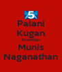 Palani Kugan Shamilan Munis Naganathan - Personalised Poster A4 size