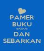 PAMER BUKU BAGUS DAN SEBARKAN - Personalised Poster A4 size