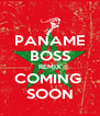 PANAME BOSS REMIX COMING  SOON - Personalised Poster A4 size
