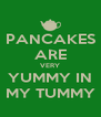 PANCAKES ARE VERY YUMMY IN MY TUMMY - Personalised Poster A4 size